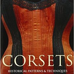 historical corset book, costume books for sale, costume construction books, historical costume online shop, the costume rooms in bude north cornwall