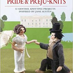 is there a book that teaches you to knit pride and prejudice, knitted pride and prejudice, knitting books for sale, Jane Austen knitting books, I want a good knitting project, craft books for sale, is there a craft book shop in bude cornwall