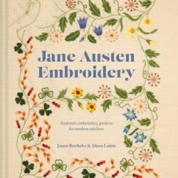 jane austen embroidery book - authentic designs with a modern twist - gift ideas for jane austen fans